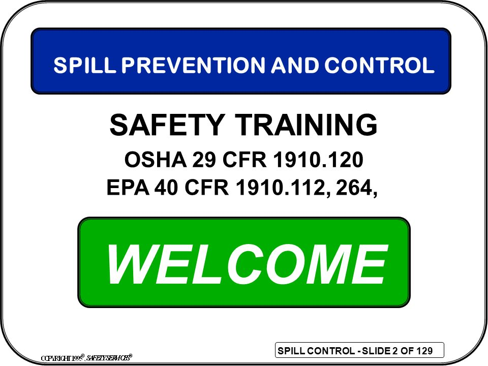 WELCOME SAFETY TRAINING SPILL PREVENTION AND CONTROL