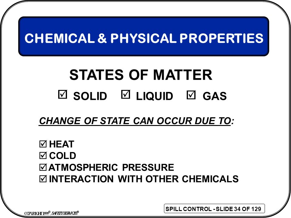 STATES OF MATTER CHEMICAL & PHYSICAL PROPERTIES SOLID LIQUID GAS