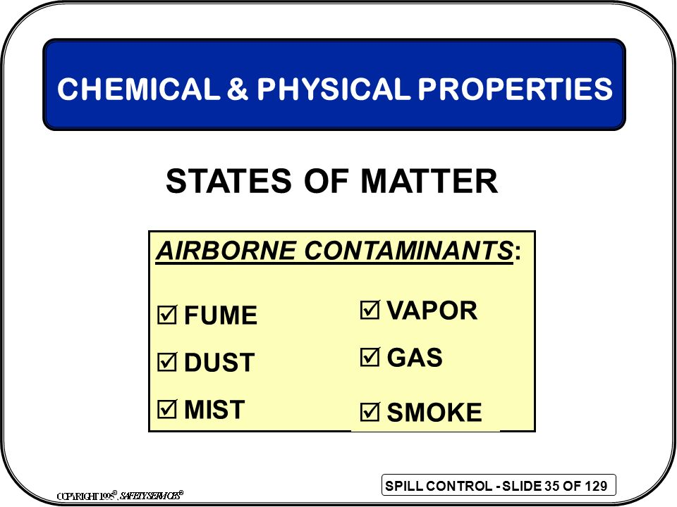 STATES OF MATTER CHEMICAL & PHYSICAL PROPERTIES AIRBORNE CONTAMINANTS: