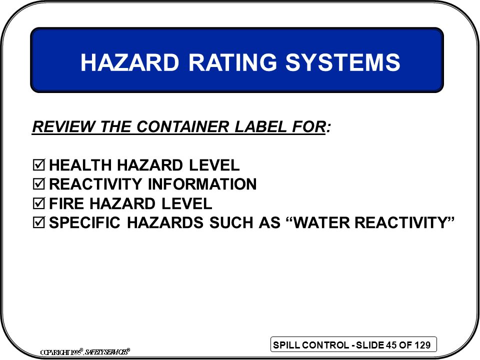 HAZARD RATING SYSTEMS REVIEW THE CONTAINER LABEL FOR: