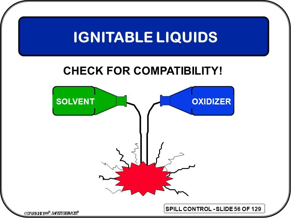 IGNITABLE LIQUIDS CHECK FOR COMPATIBILITY! SOLVENT OXIDIZER 56