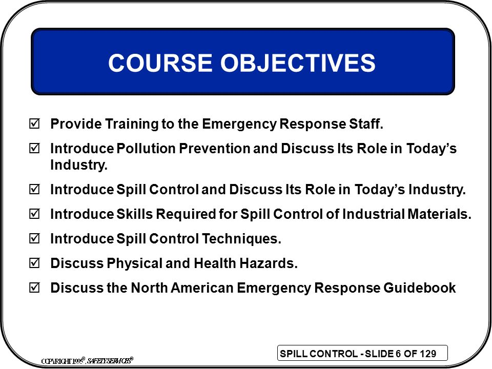 COURSE OBJECTIVES Provide Training to the Emergency Response Staff.