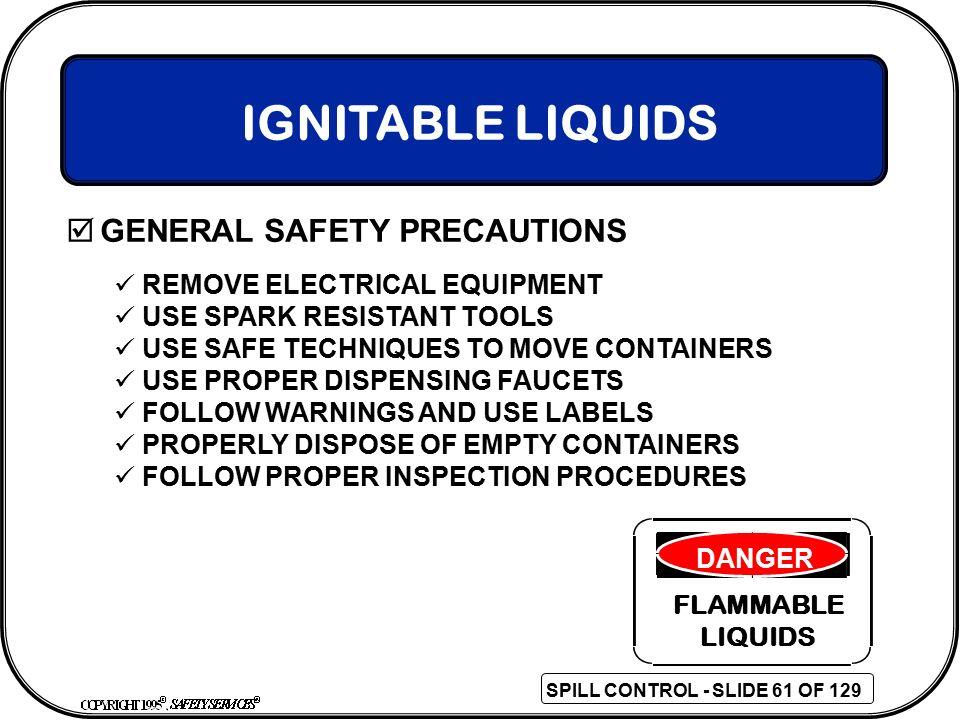 IGNITABLE LIQUIDS GENERAL SAFETY PRECAUTIONS