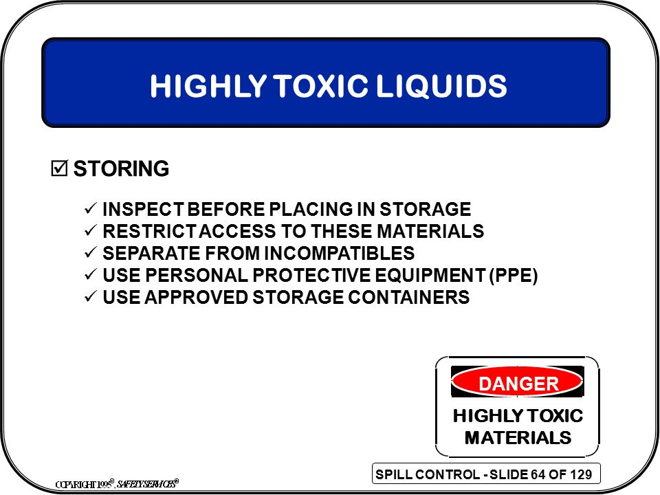 HIGHLY TOXIC LIQUIDS STORING INSPECT BEFORE PLACING IN STORAGE