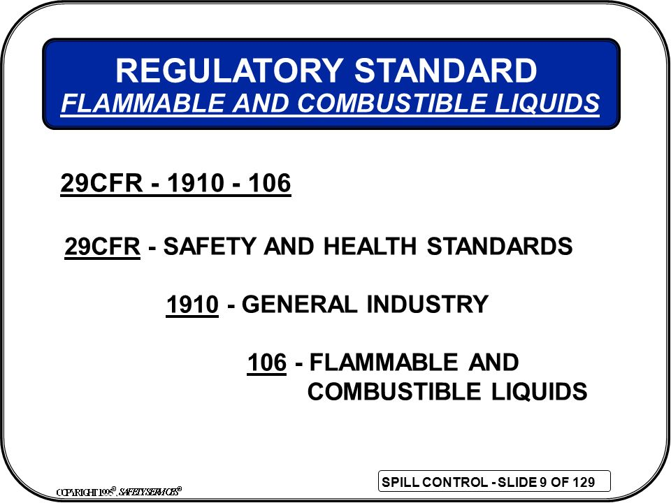 REGULATORY STANDARD FLAMMABLE AND COMBUSTIBLE LIQUIDS