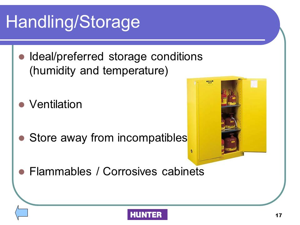 Handling/Storage Ideal/preferred storage conditions (humidity and temperature) Ventilation. Store away from incompatibles.