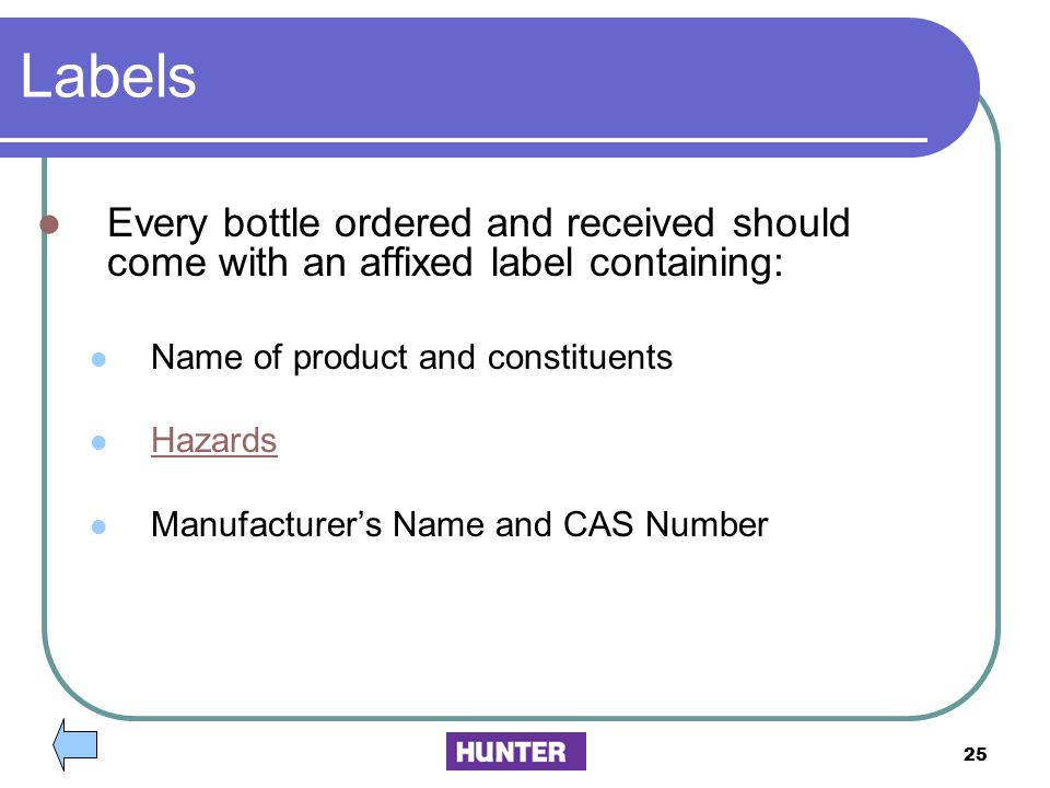 Labels Every bottle ordered and received should come with an affixed label containing: Name of product and constituents.