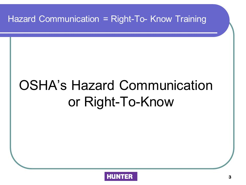 Hazard Communication = Right-To- Know Training