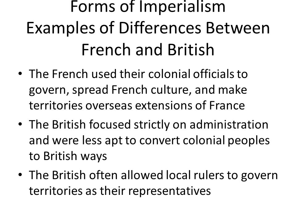 Forms of Imperialism Examples of Differences Between French and British