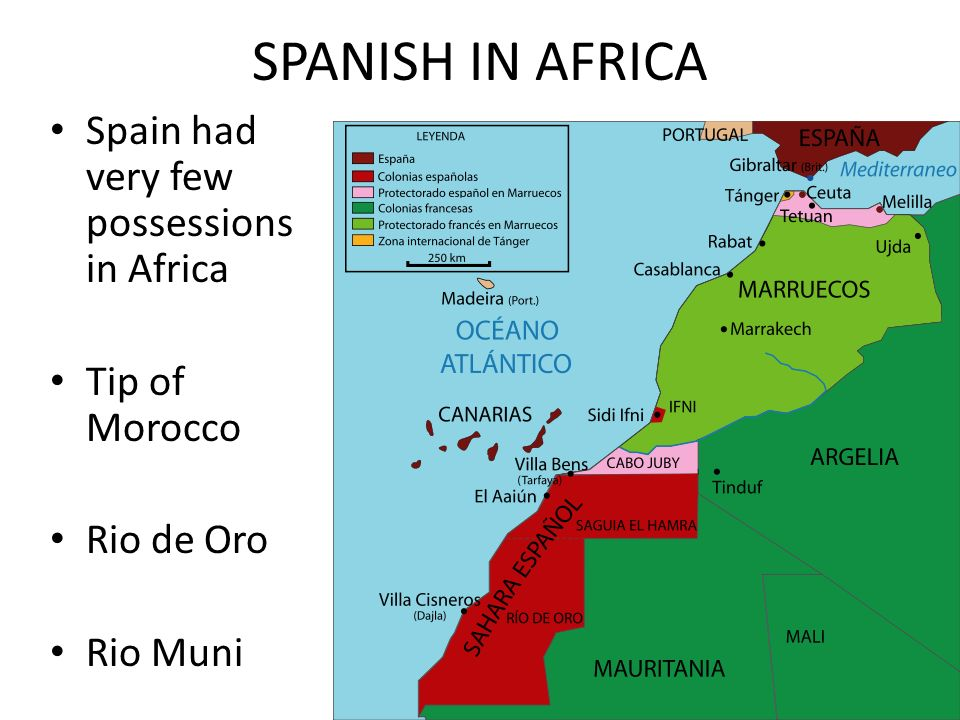 SPANISH IN AFRICA Spain had very few possessions in Africa