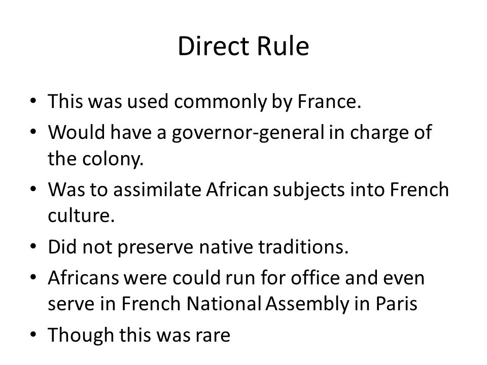 Direct Rule This was used commonly by France.