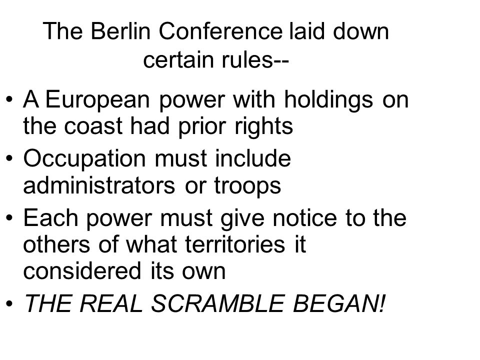 The Berlin Conference laid down certain rules--