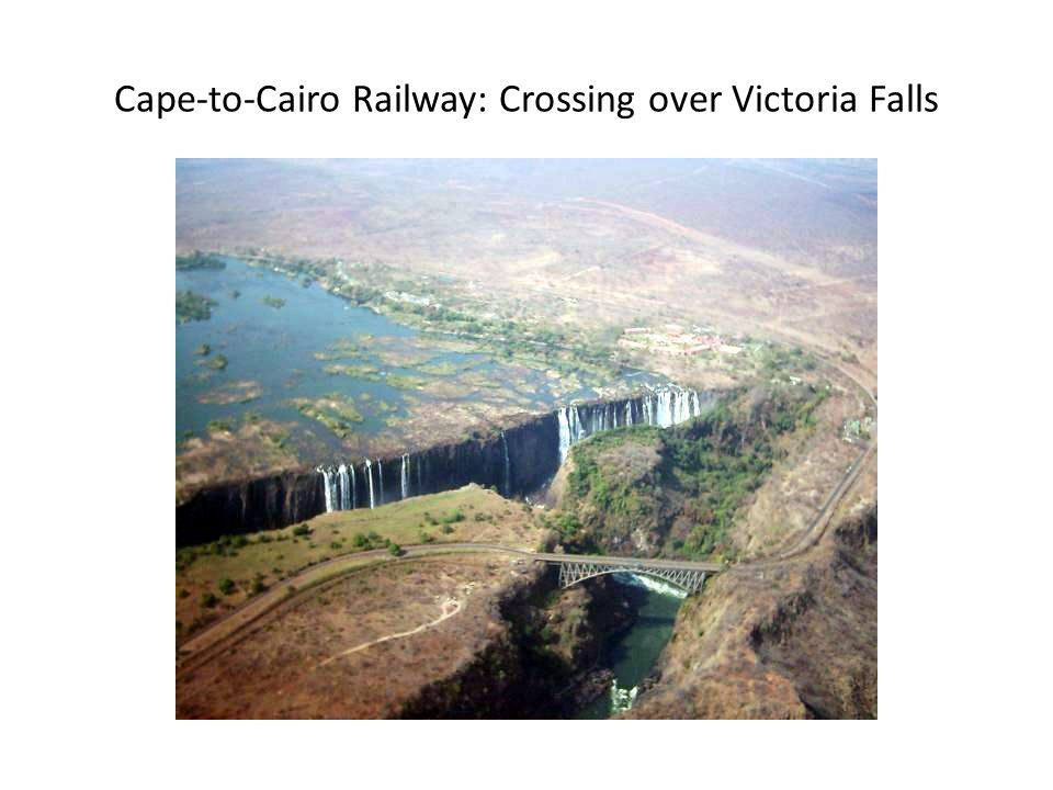Cape-to-Cairo Railway: Crossing over Victoria Falls
