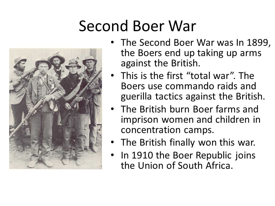 Second Boer War The Second Boer War was In 1899, the Boers end up taking up arms against the British.