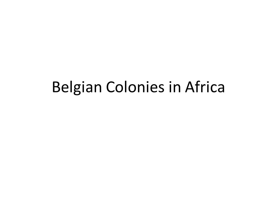 Belgian Colonies in Africa