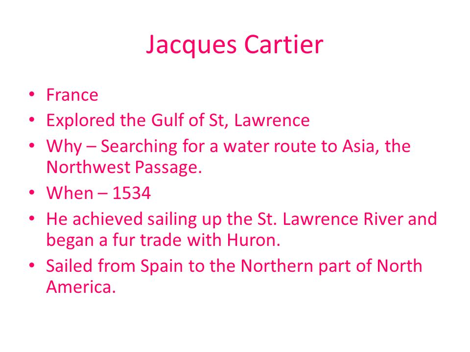 Jacques Cartier France Explored the Gulf of St, Lawrence