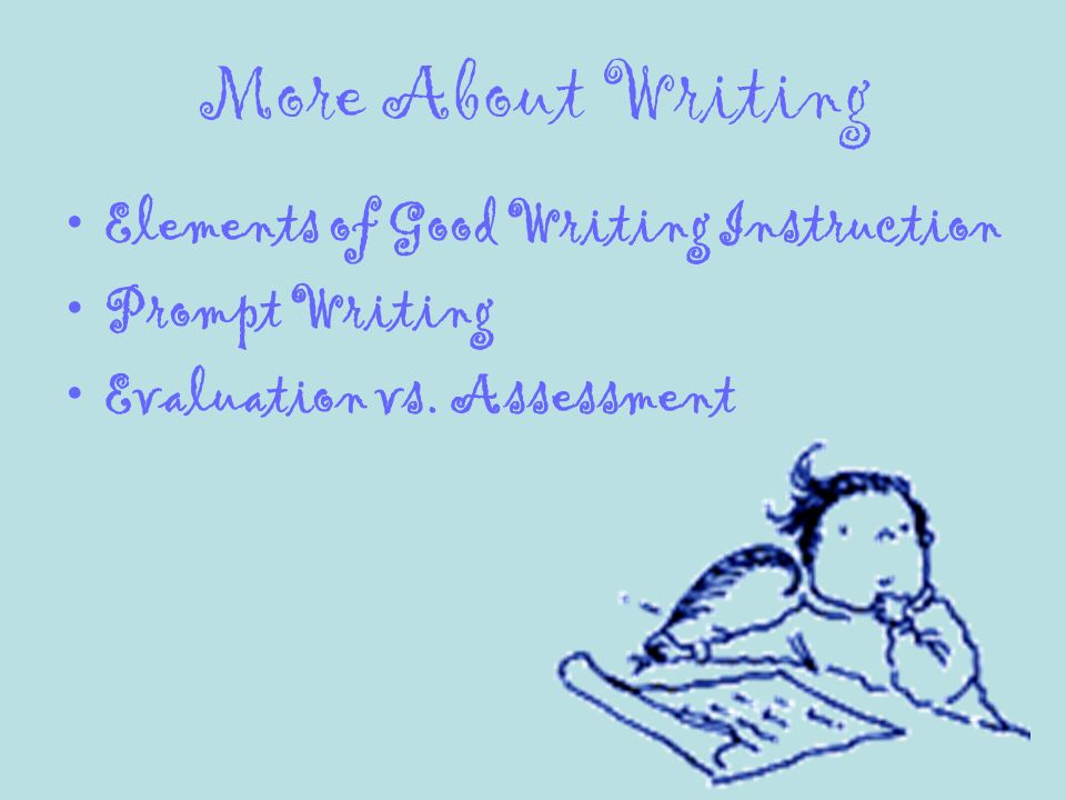 More About Writing Elements Of Good Writing Instruction Prompt Writing