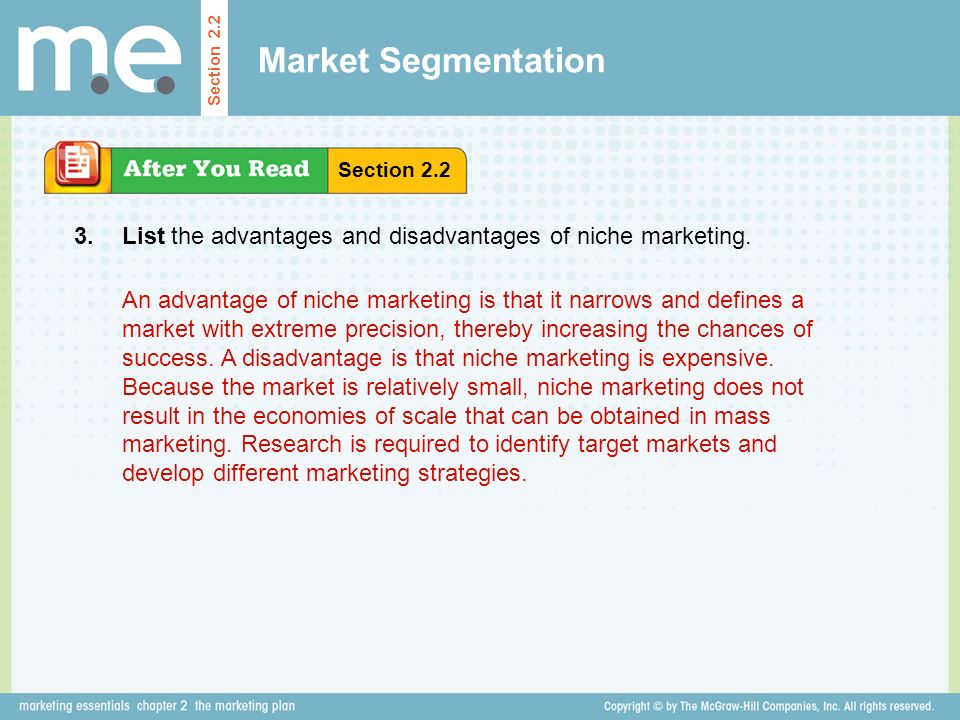 Market Segmentation Section 2.2. Section List the advantages and disadvantages of niche marketing.
