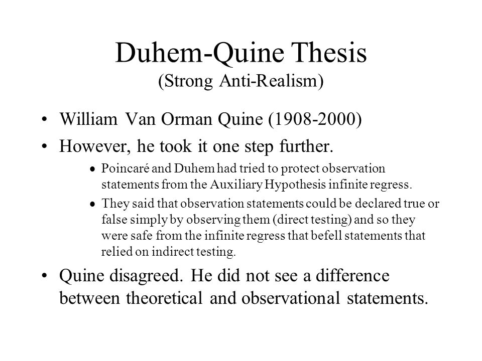 duhem quine thesis This paper considers the relevance of the duhem-quine thesis in economics in the introductory discussion which follows, the meaning of the.