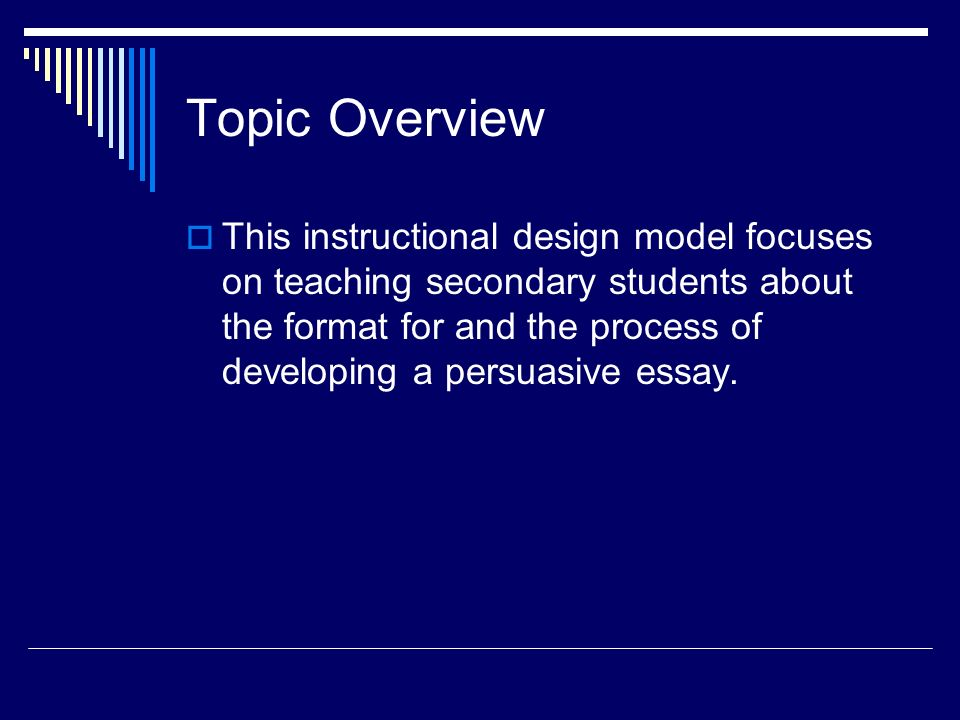 on developing instructional designs essay Need first and targets assessment and instructional strategies around those needs backward design stages: identify desired results determine acceptable evidence plan.