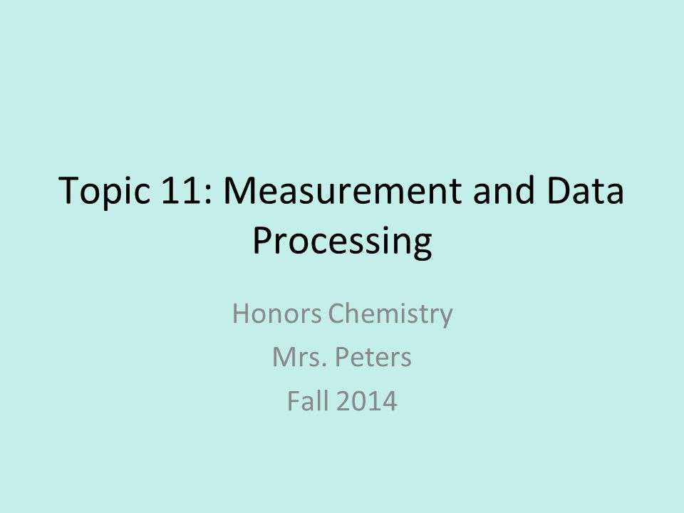 Topic 11: Measurement and Data Processing