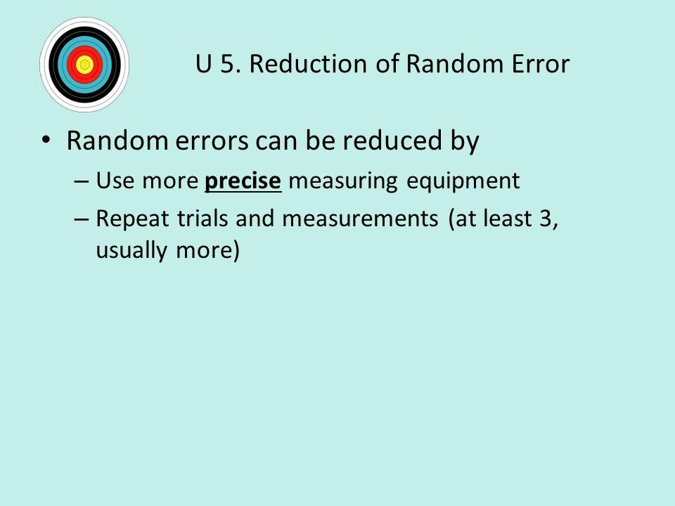 U 5. Reduction of Random Error
