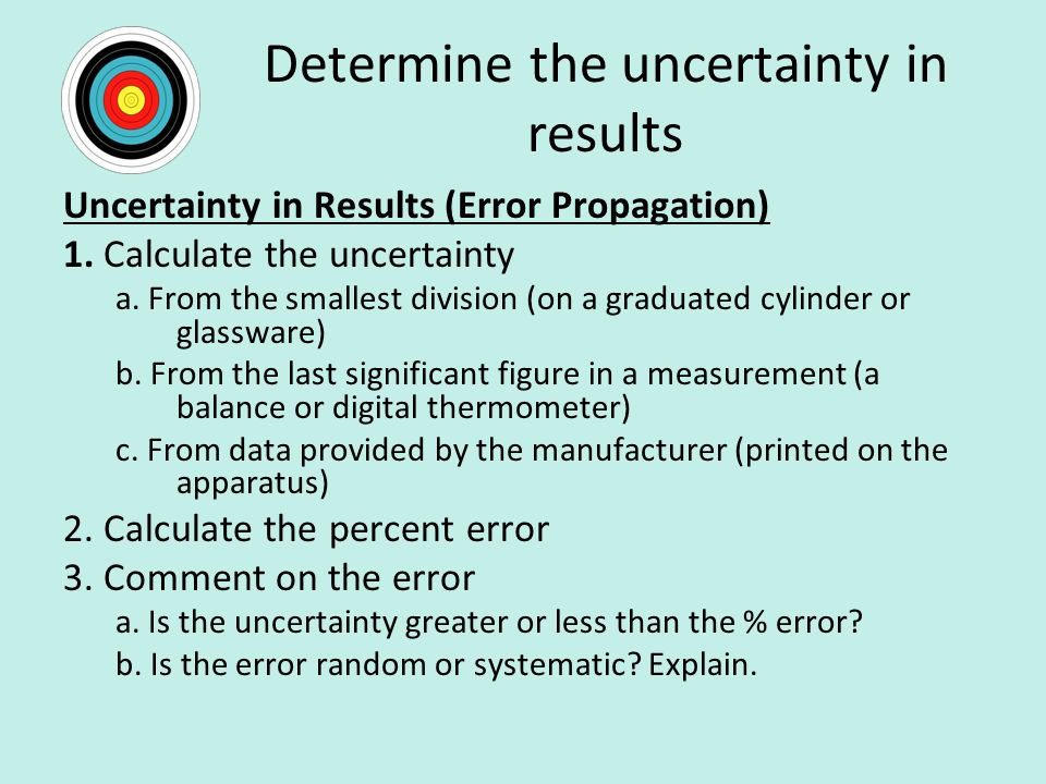 Determine the uncertainty in results