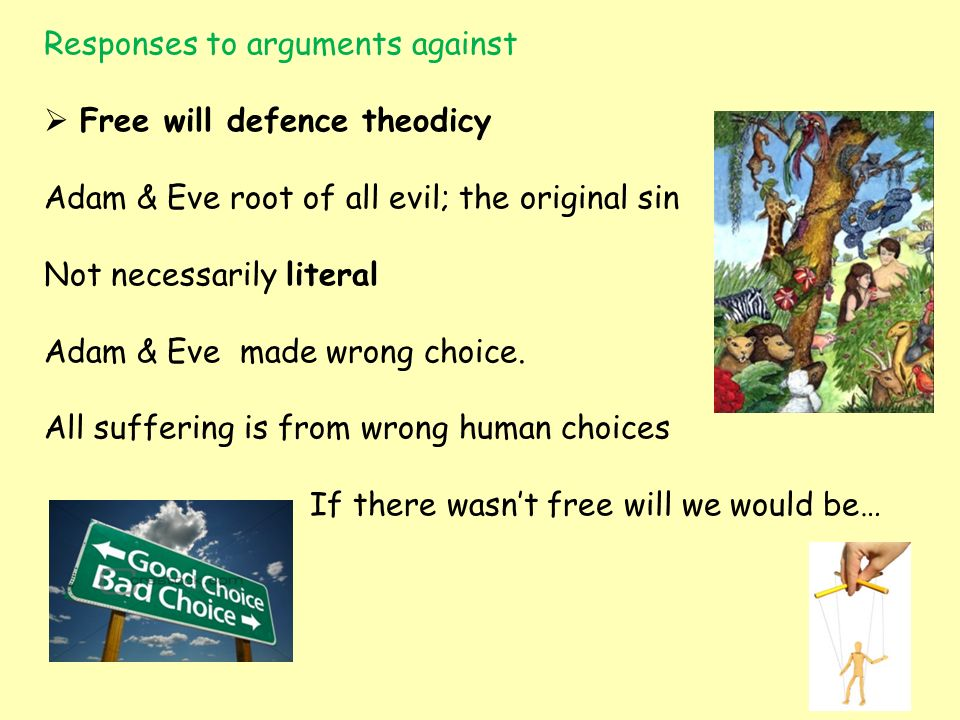 an argument that suffering and evil are not incompatible with the existence of god Evil into two species: the logical argument from evil and the evidential argument  from  1) if god exists, then the world would not contain evil (or a vast amount of  evil)  that the existence of god is compatible with the existence of gratuitous  evil  suffering is on a moral par with a law-like world with massive amounts of  evil.