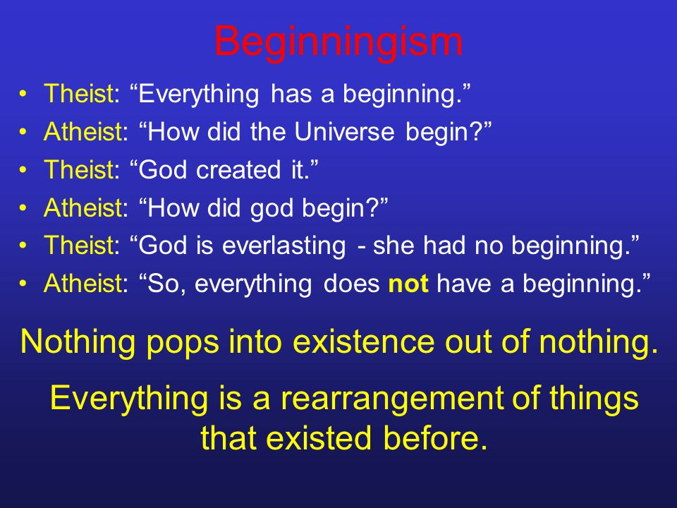 the existence of an almighty god before the big bang What existed before the big bang  fourth-century theologian st augustine wrestled with the nature of god before the creation of the universe his answer.