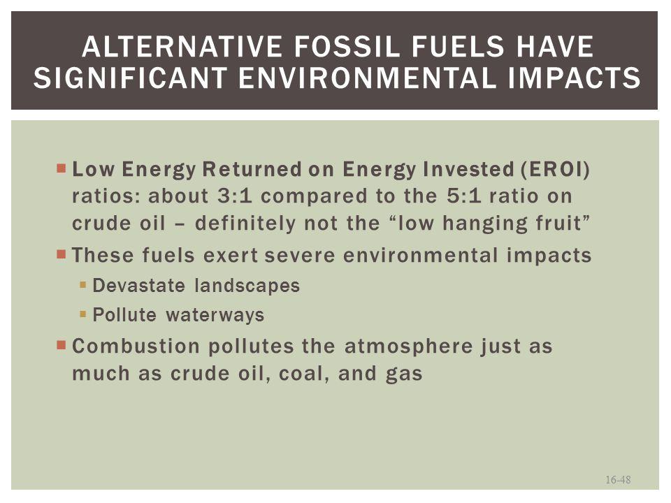 fossil fuels affect environment Description of the harmfull impact on the environment from the retrieval and conversion of fossil fuels to energy.