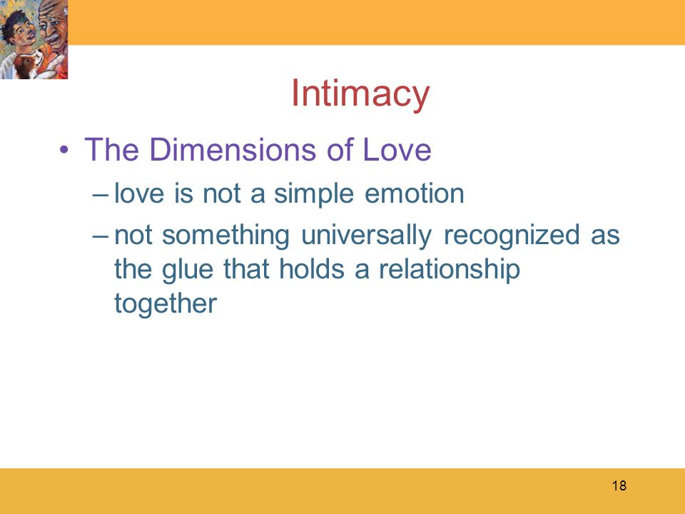 Intimacy The Dimensions of Love love is not a simple emotion