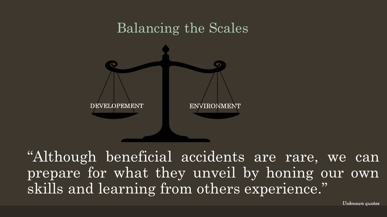 Balancing the Scales DEVELOPEMENT. ENVIRONMENT.