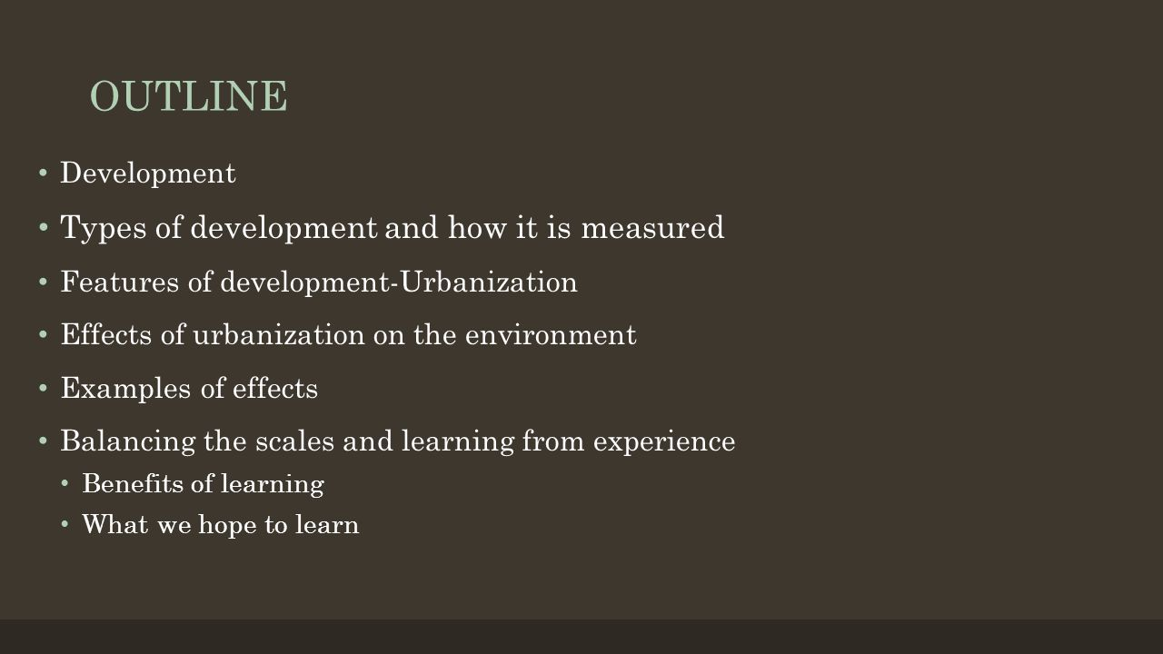 OUTLINE Types of development and how it is measured Development