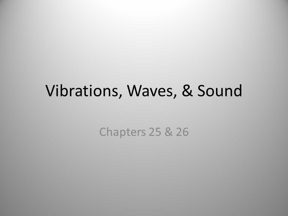 Vibrations, Waves, & Sound
