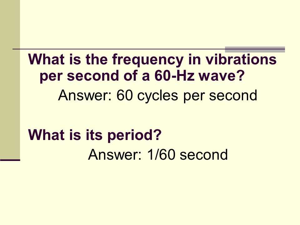What is the frequency in vibrations per second of a 60-Hz wave