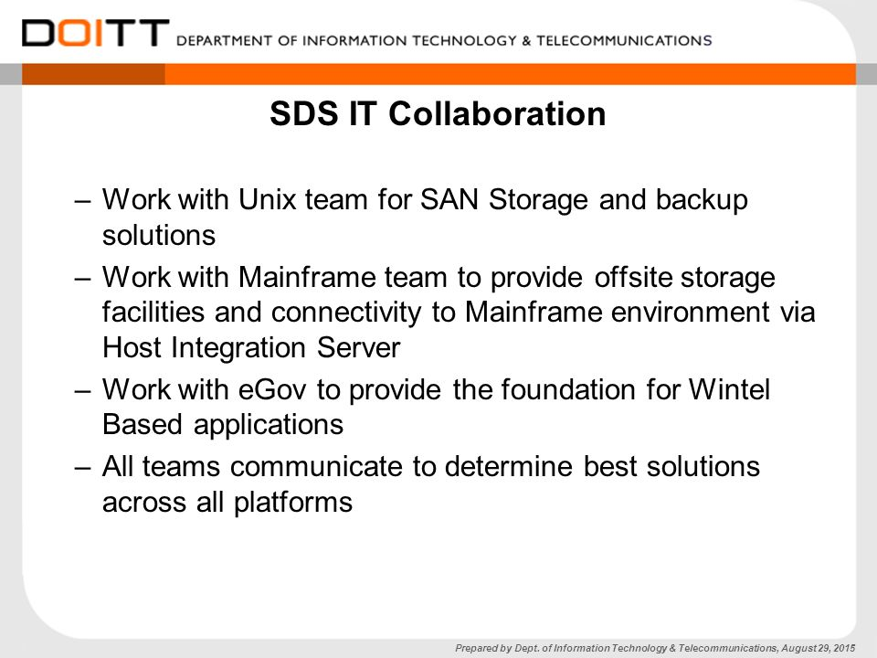 SDS IT Collaboration Work With Unix Team For SAN Storage And Backup  Solutions.