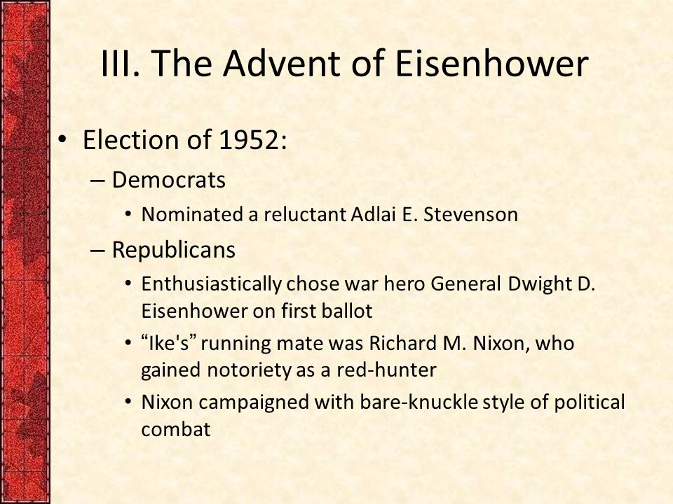 the advent of eisenhower Khrushchev comes to america: the advent of mutual understanding  eisenhower elected to go to camp david by helicopter so that the soviet premier could get a good .