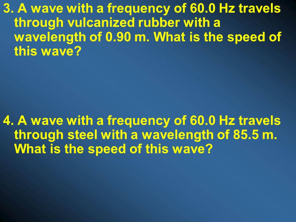 3. A wave with a frequency of 60