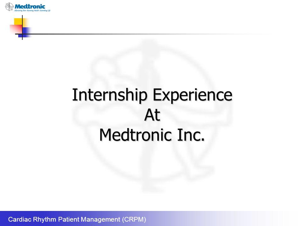 Internship Experience At Medtronic Inc