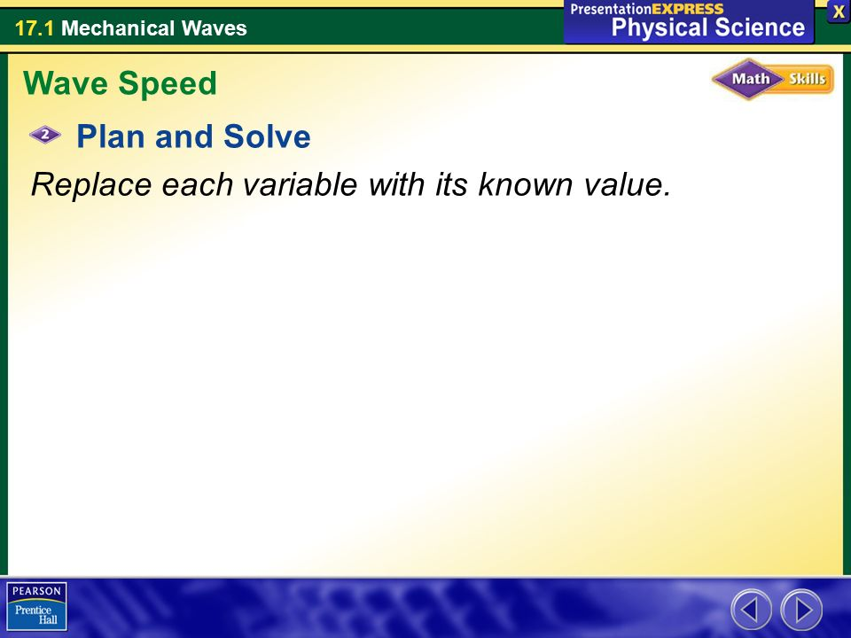 Wave Speed Plan and Solve Replace each variable with its known value.
