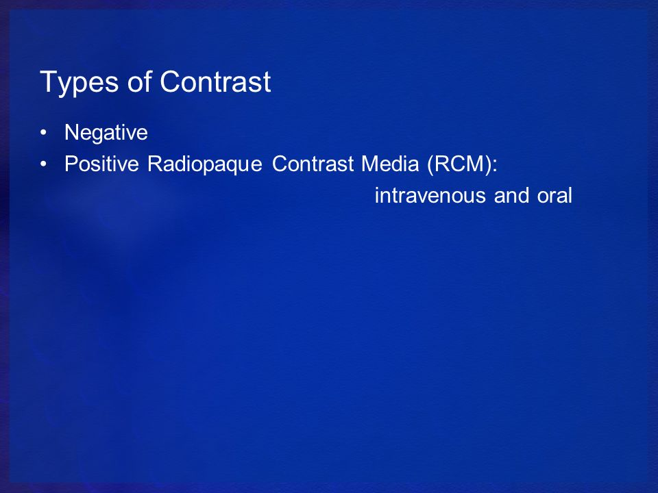 Patient care in ct by prof jarek stelmark ppt download Types of contrast