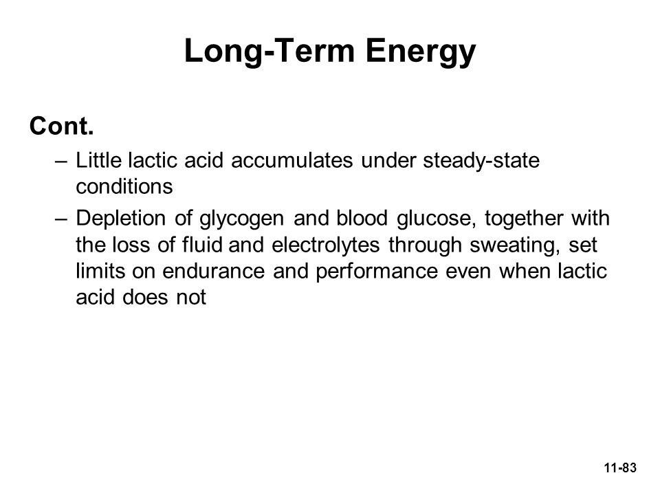 Long-Term Energy Cont. Little lactic acid accumulates under steady-state conditions.