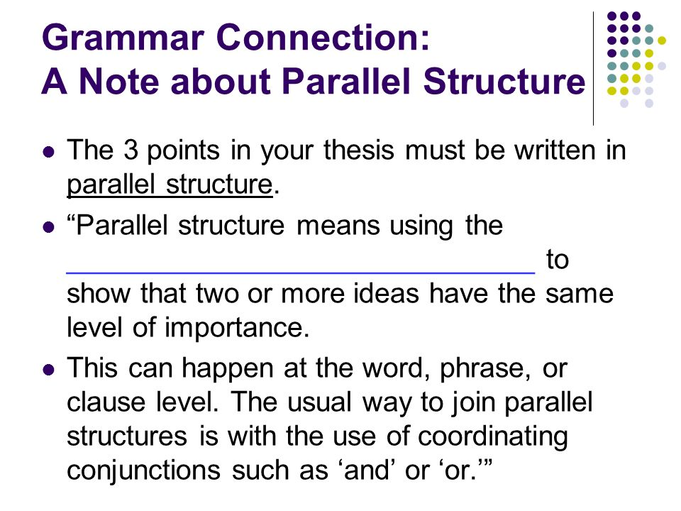 parallel thesis statement All of the following are parallel in structure  all of the following are parallel in structure with writing the final  developing a working thesis statement.