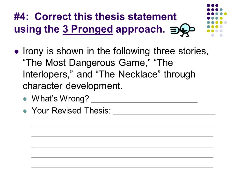 pronged thesis Two prongs too many: thesis statement revision hello friendly neighborhood writing center here with some advice for those of you struggling to turn your.