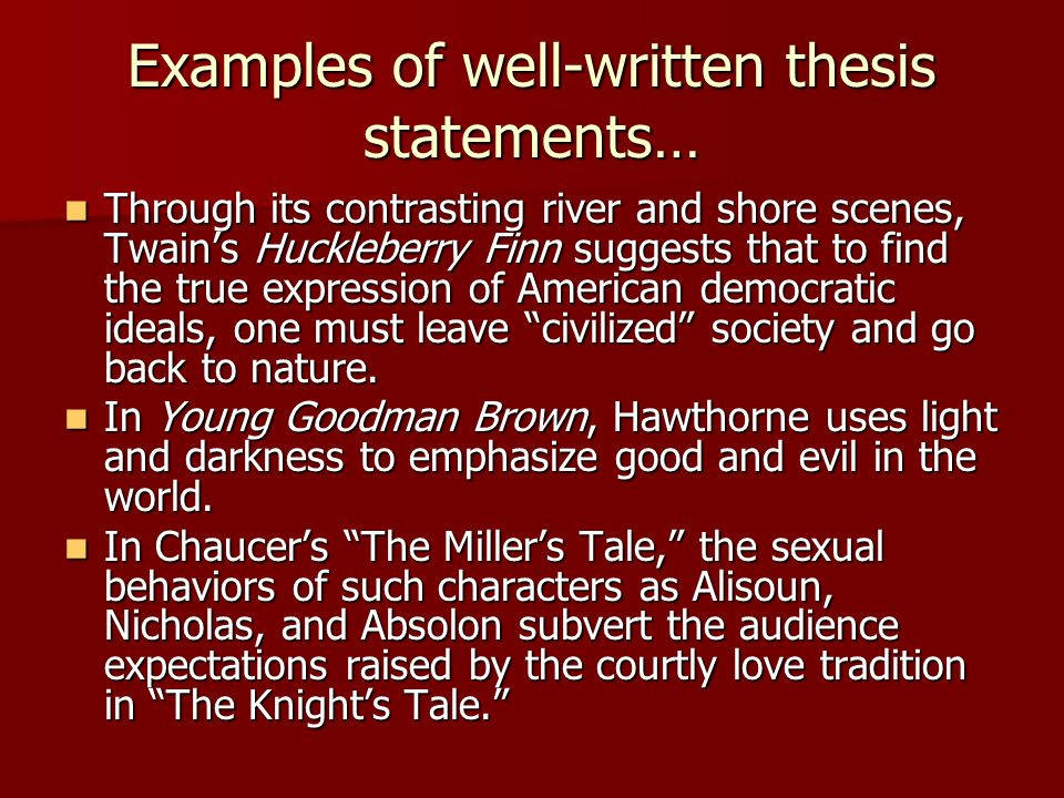 huck finn thesis statement Thesis: in his novel the adventures of huckleberry finn, mark twain successfully incorporates realism and humor through masterly crafted characters and a unique.