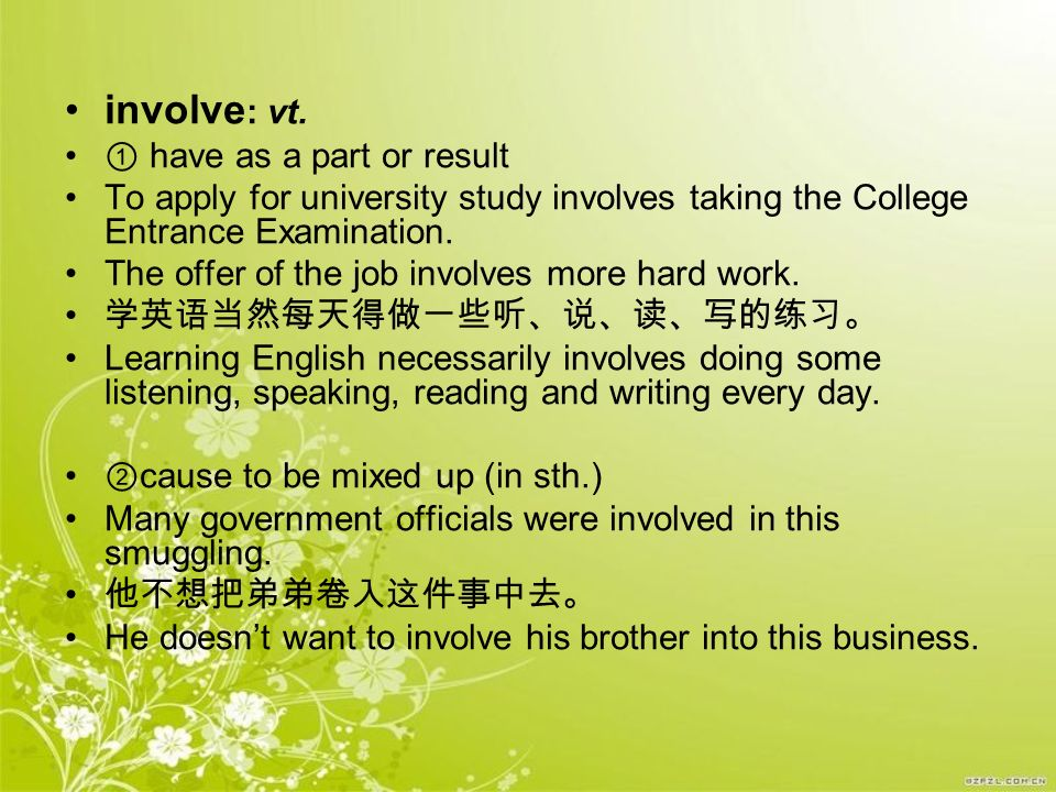 involve: vt. ① have as a part or result