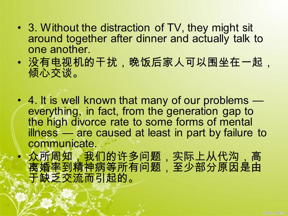 3. Without the distraction of TV, they might sit around together after dinner and actually talk to one another.