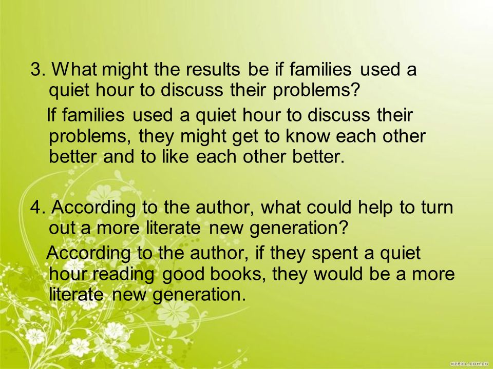 3. What might the results be if families used a quiet hour to discuss their problems