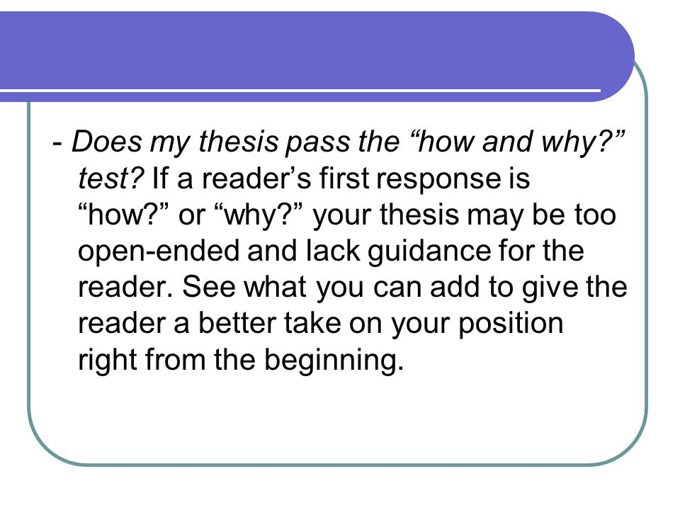 open ended thesis statement A thesis statement should: never be an open-ended question be limited to mentioning only those points you plan to discuss in your essay n.