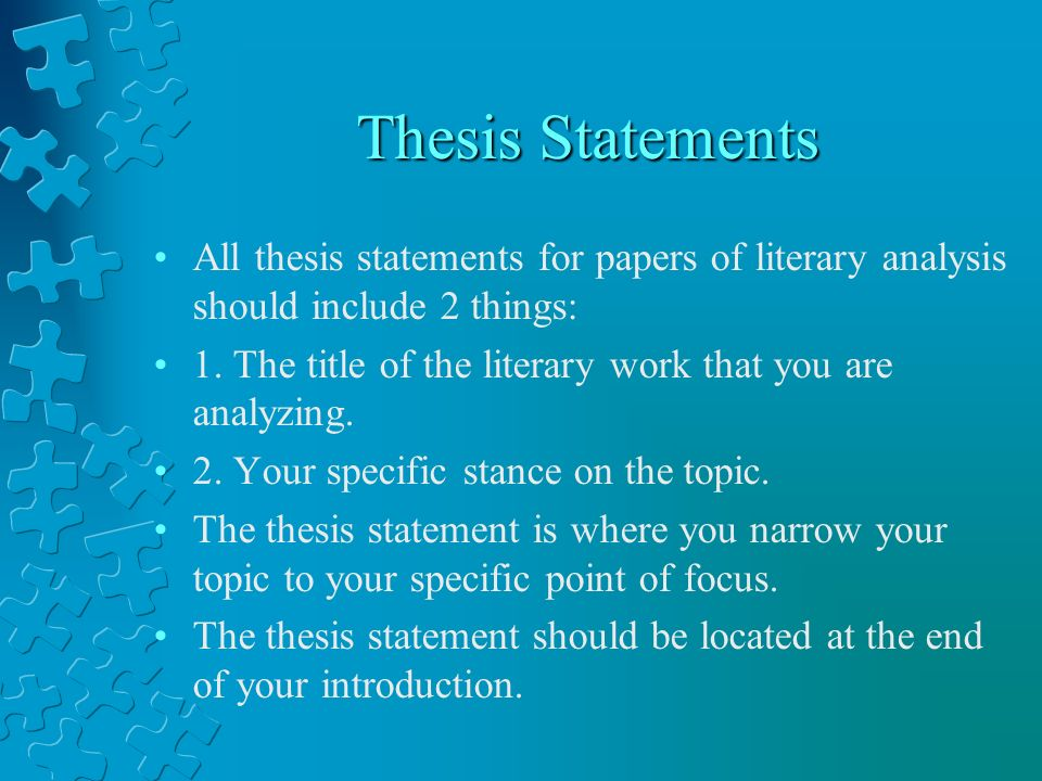 thesis for literary analysis essay As you choose quotations for a literary analysis, remember the purpose of quoting your paper develops an argument about what the author of the text is doing--how the text works you use.